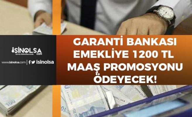 Garanti Bankası Emekliye 1200 Tl Promosyon Ödeyecek! Emekli Maaşı Arttırmanın Yöntemi!