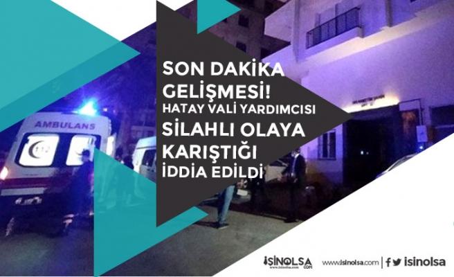Hatay Vali Yardımcısı Tolga Polat Adana'da Silahlı Olaya Karıştığı İddia Edildi!