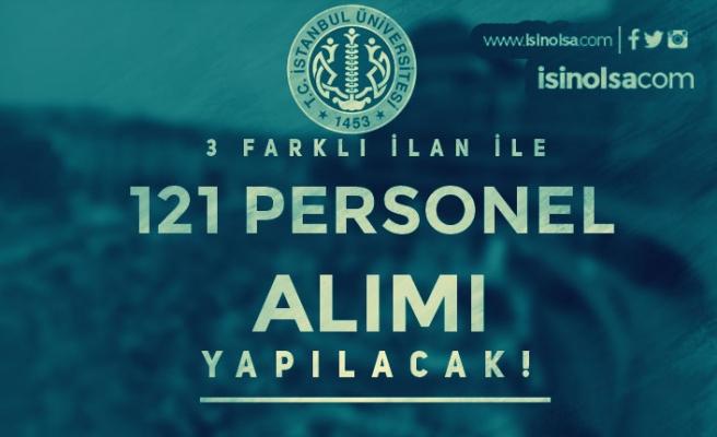 İstanbul Üniversitesi 3 İlan İle 121 Personel Alımı Yapıyor! En Az Lise Mezunu