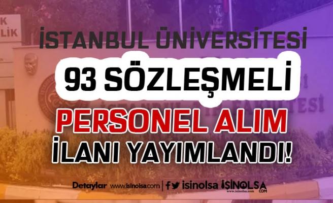 İstanbul Üniversitesi 93 Sözleşmeli Personel Alım İlanı Yayımlandı