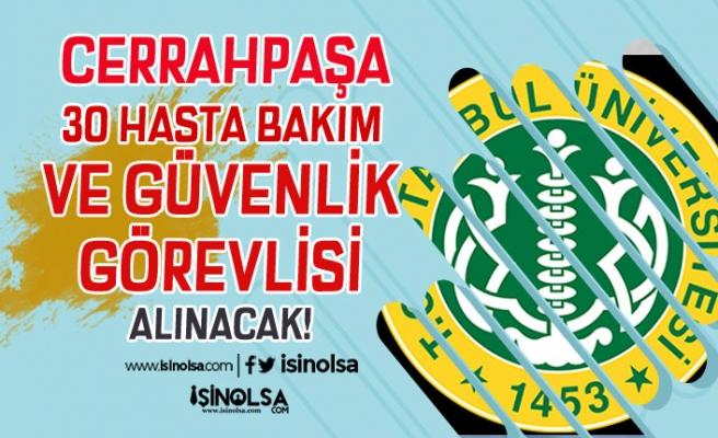 İstanbul Üniversitesi ( İÜC ) İŞKUR İle 30 Hasta Bakım ve Güvenlik Personeli Alacak