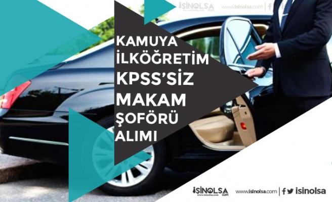 Kamuya KPSS'siz Makam Şoförü Alımı ile 1 Bodyguard, 11 Şoför Alımı!