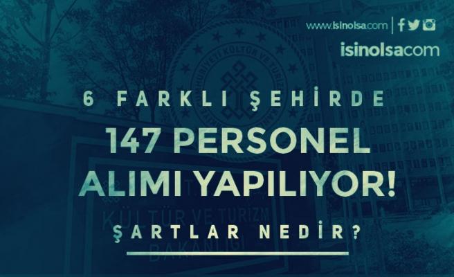 Kültür Bakanlığı 6 şehir'de KPSS siz 147 Personel Alımı İlanı Yayımladı!