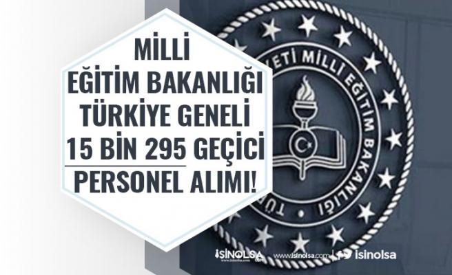 Milli Eğitim Bakanlığı Türkiye Genelinde 15 Bin 295 Personel Alımı Yapacak. İlköğretim Mezunu!