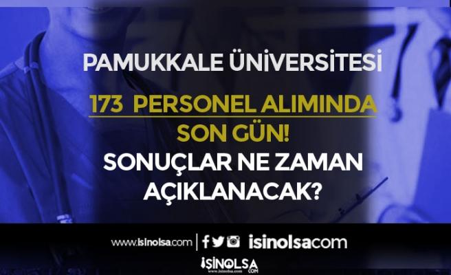 Pamukkale Üniversitesi 173 Personel Alımında Son Gün! Sonuçlar Ne Zaman Açıklanacak?
