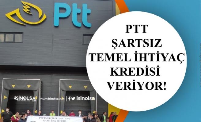 PTT Vatandaşlara Şartsız Düşük Faizli İhtiyaç Kredisi Kampanyası Başlattı!
