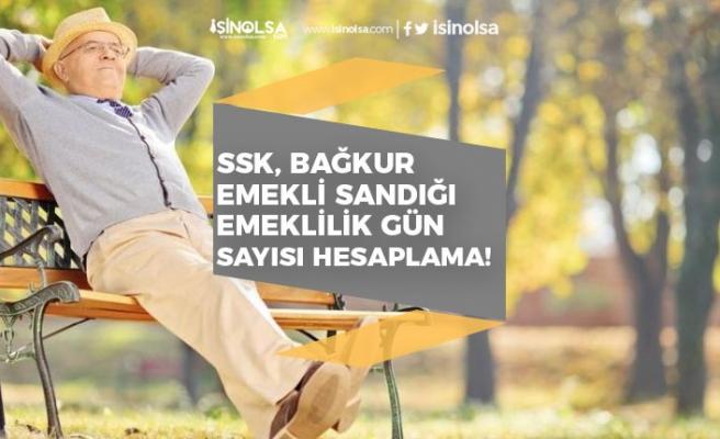 SSK, Bağkur, Emekli Sandığı Emeklilik Gün Sayısı Nasıl Hesaplanır?