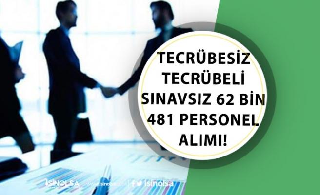 Tecrübesiz, Tecrübeli Türkiye Geneli 62 Bin 481 Personel Alımı Yapılacak!