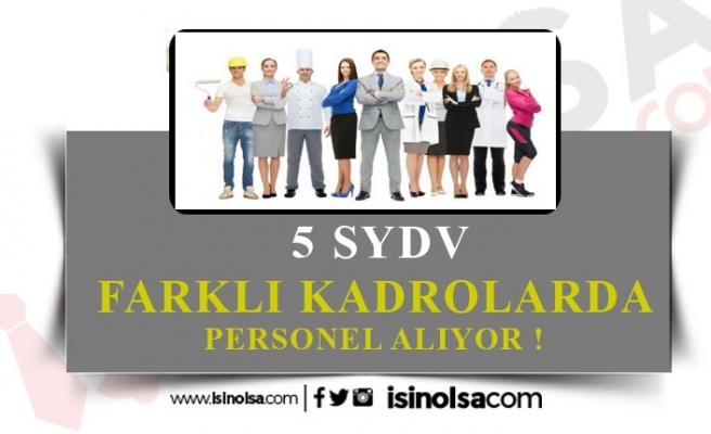 Yeni Haftada 5 SYDV KPSS Şartlı Şartsız Personel Alacak!