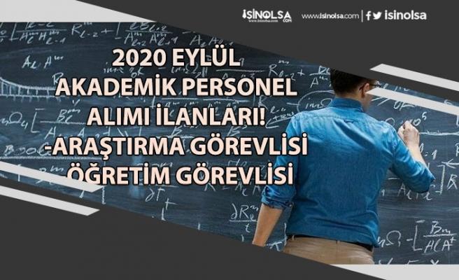 2020 Eylül Ayı Akademik Personel Alımı İlanları! Araştırma Görevlisi, Öğretim Görevlisi!