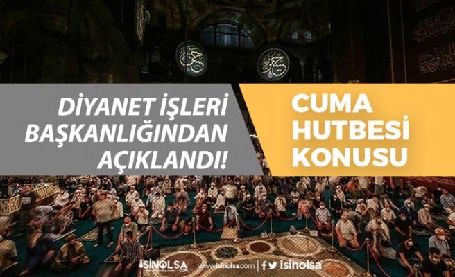 4 Eylül Cuma Hutbe Konusu Belli Oldu! Cuma Namazı Vakitleri! İstanbul, Ankara, Bursa İzmir!