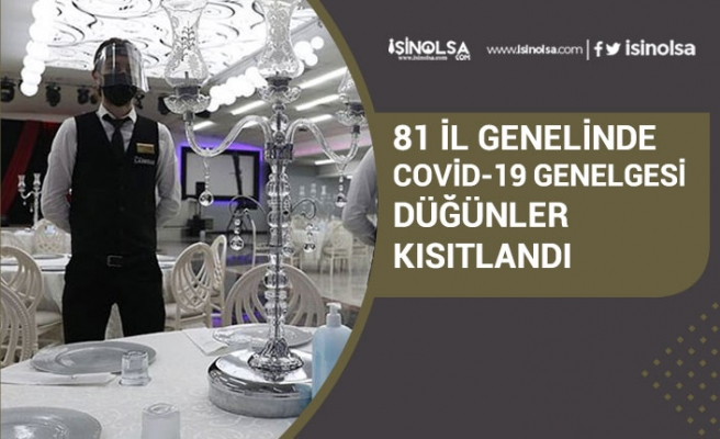 81 İl Genelinde Kına, Nişan Sünnet Düğün Kısıtlaması İçişleri Bakanlığı Genelgesi Açıklandı!