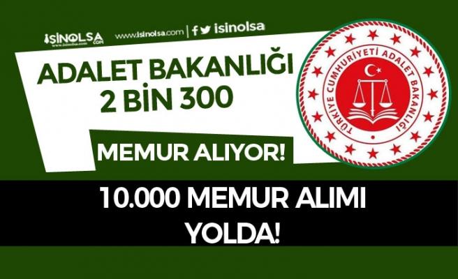 Adalet Bakanlığı 2300 Kamu Personeli Alıyor! 10 Bin Memur Alımı Yolda
