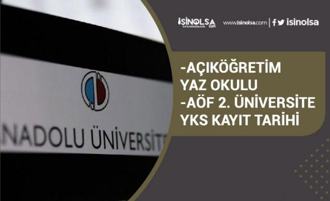 Anadolu Üniversitesi AÖF Kayıt Tarihleri ile Yaz Okulu Sınavı Ne Zaman Yapılacak?