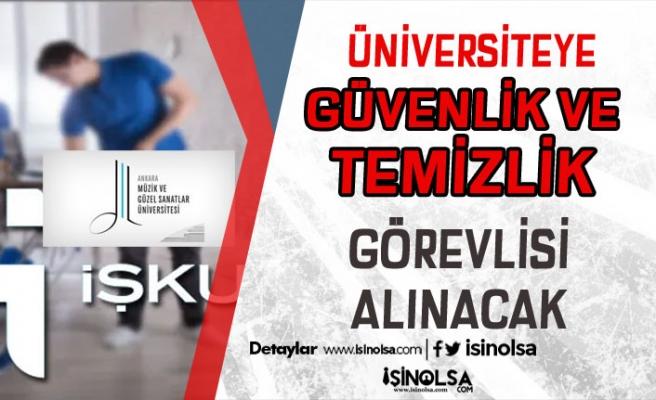 Ankara Müzik ve Güzel Sanatlar Üniversitesi İŞKUR İle Güvenlik ve Temizlik Görevlisi Alıyor