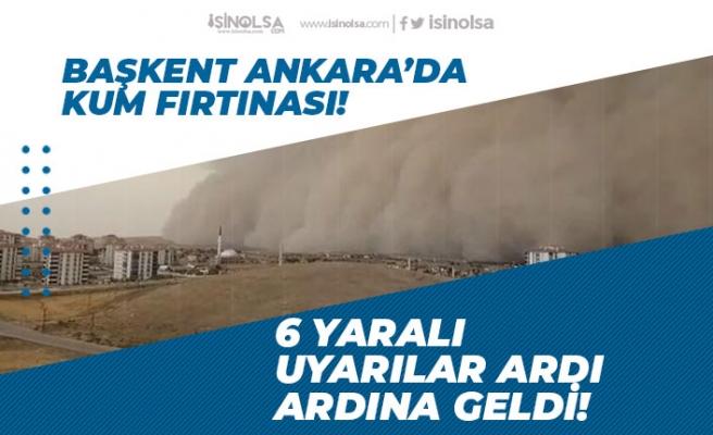 Ankara'da Kum Fırtınasında 6 Kişi Yaralandı! İşte Son Durum!
