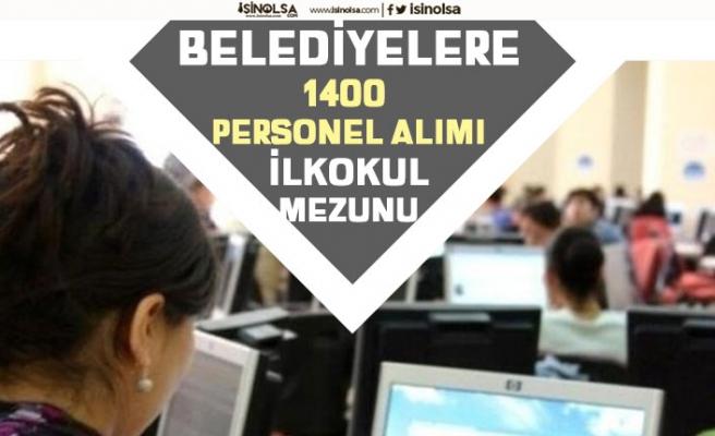 Belediyelere KPSS'siz 1400 Personel Alımı Yapılacak! İlkokul Mezunu!