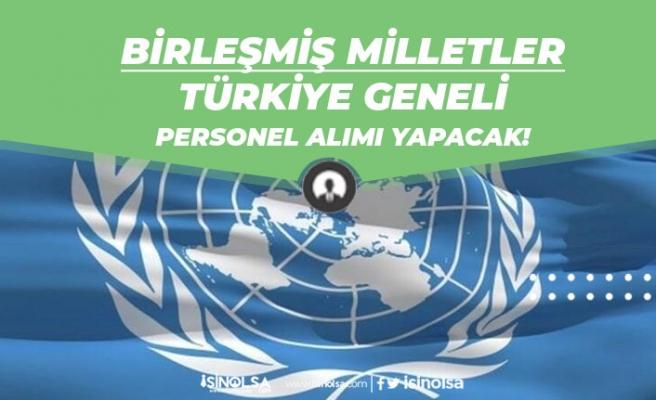 Birleşmiş Milletler Türkiye Genelinde İdari Kadrolarda Personel Alımı Yapacak!