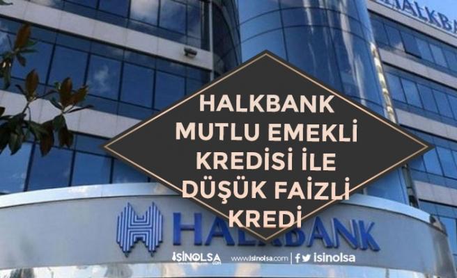 Halkbank Emekliye Müjde! 100 Bin TL 60 Ay Vadeli Mutlu Emekli Kredisi!