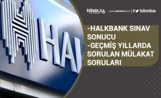 Halkbank Sınav Sonucu Açıklandı! Geçmiş Yıllarda Sorulan Mülakat Soruları! Devam Eden Bankacı Alımı!