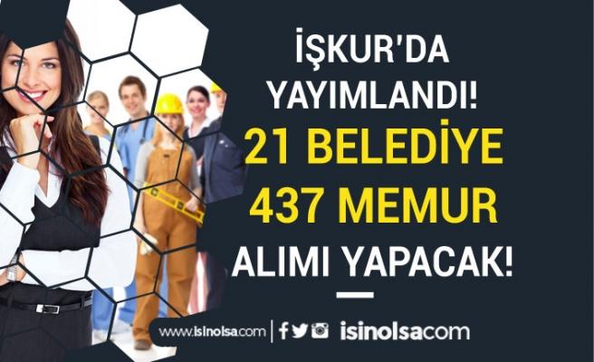 İŞKUR'da Yayımlandı! 21 Belediye 437 Memur Alımı Yapacak!