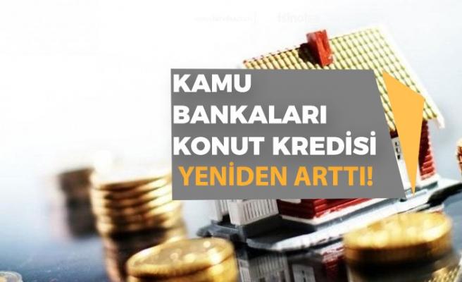 Kamu Bankaları; Vakıf, Halk ve Ziraat Bankası Konut Kredisi Faiz Oranı Arttı!
