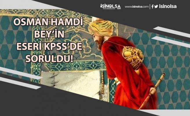 Osman Hamdi Bey'in Kur'an Okuyan Kız Eseri KPSS'de Soruldu! (Kaplumbağa Terbiyecisi)