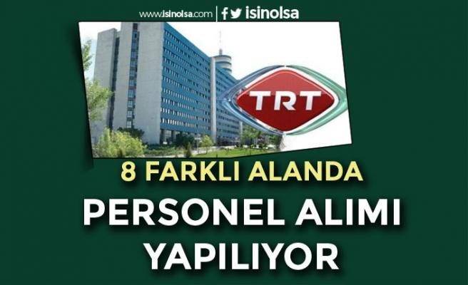 TRT KPSS Şartı Olmadan 8 Farklı Pozisyonda Personel Alıyor! Şartlar Nedir?