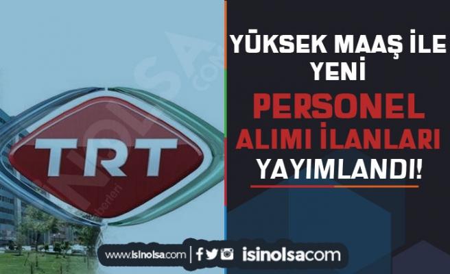 TRT Yeni İlan Yayımladı: KPSS Siz Personel Alımı Yapılacak! Yüksek Maaş İmkanı