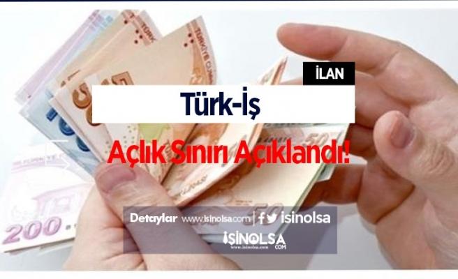 Türk-İş Tarafından Açlık Sınırı Açıklandı!