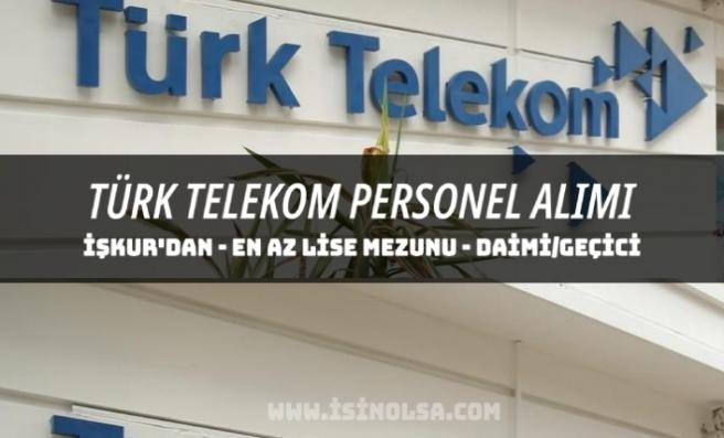 Türk Telekom İŞKUR Üzerinden Daimi ve Geçici Personel Alımı Yapacak!