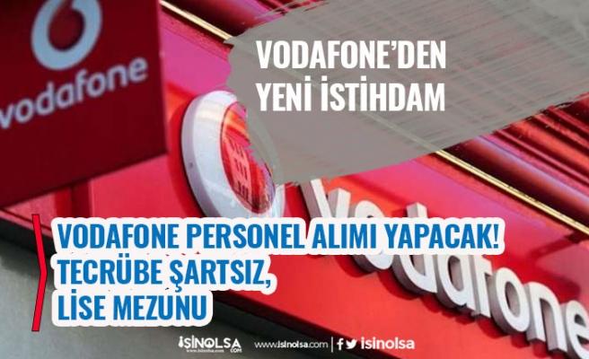 Vodafone Çok Sayıda Tecrübesiz Personel Alımı Açıkladı! Başvuru Başladı!