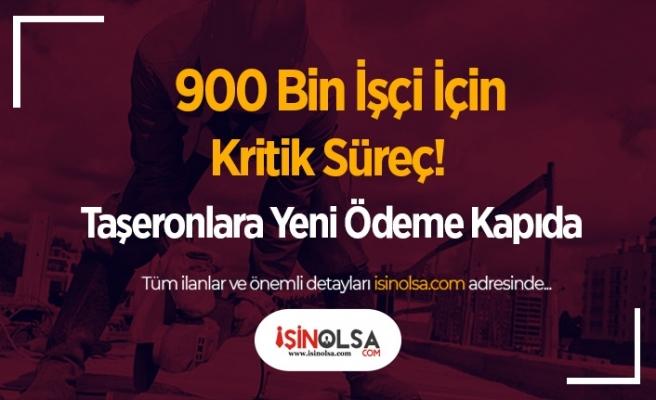 900 Bin İşçi İçin Kritik Süreç! Taşeronlara Yeni Ödeme Kapıda
