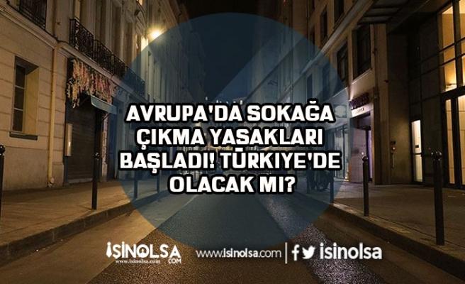 Avrupa'da Sokağa Çıkma Yasakları Başladı! Türkiye'de Olacak Mı?