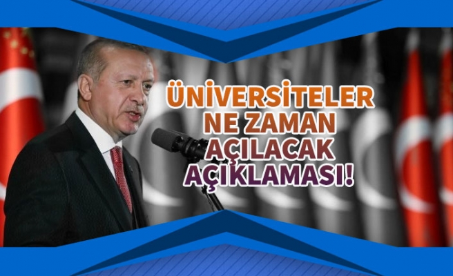 Başkan Erdoğan Üniversiteler Yüz Yüze Ne Zaman Başlayacak Açıklaması!