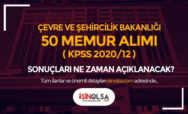 Çevre ve Şehircilik Bakanlığı 50 Memur Alımı Sonuçları Ne Zaman? KPSS 2020/12