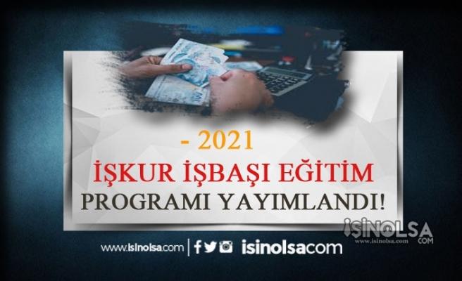 İŞKUR İşbaşı Eğitim Programı 2021 Şartları ve Ödeme Miktarı