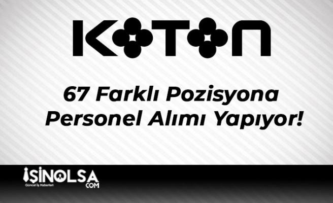 Koton 67 Farklı Pozisyona Personel Alımı Yapıyor!