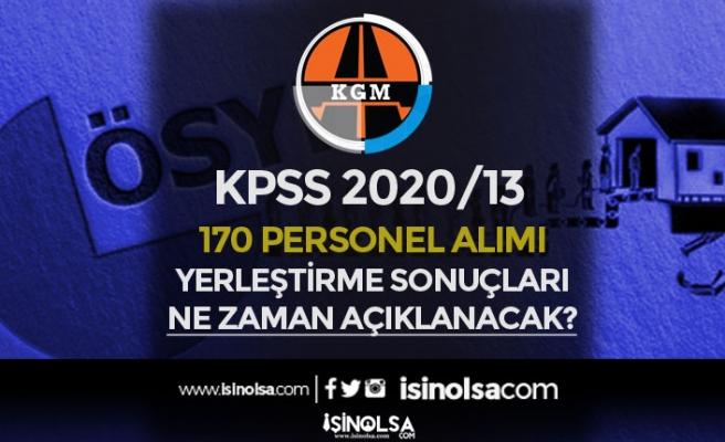 KPSS 2020/13 KGM 170 Personel Alımı Yerleştirme Sonuçları Ne Zaman Açıklanacak?