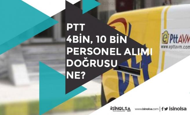 PTT KPSS'siz 4 Bin ve 10 Bin Personel Alımı Yapacak mı? Doğrusu Nedir?
