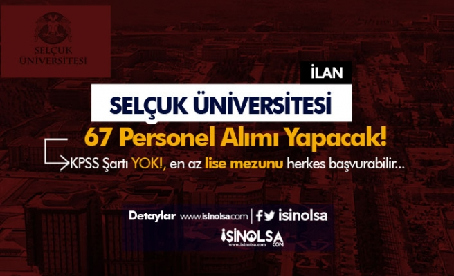 Selçuk Üniversitesi 67 Personel Alımı İlanı ( Hasta ve Yaşlı Bakım Elemanı )