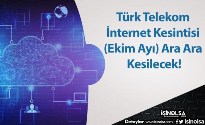 Türk Telekom İnternet Kesintisi (Ekim Ayı) Ara Ara Kesilecek!