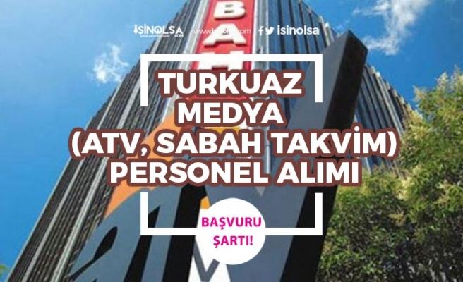 Turkuvaz Medya (Atv, Sabah, Takvim) Muhabir ve 3 Kadroda Personel Alımı