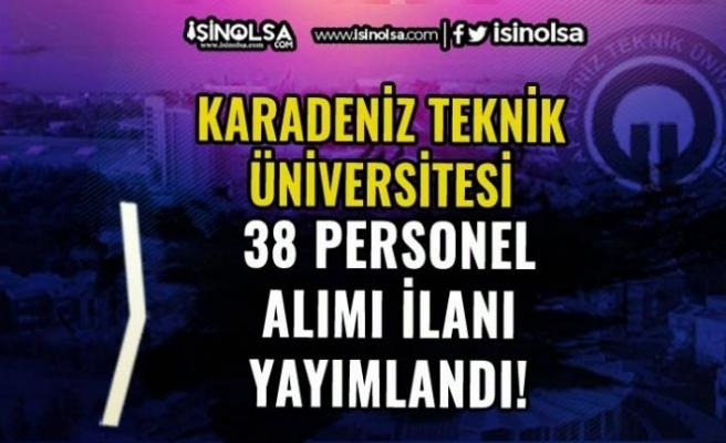 Karadeniz Teknik Üniversitesi 38 Personel Alıyor! Lise, Ön Lisans ve Lisans