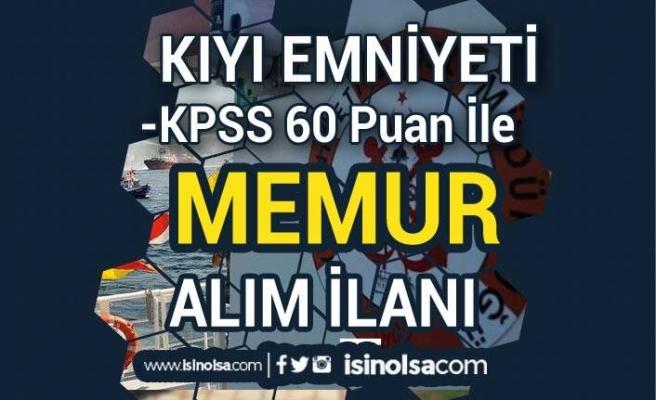 Kıyı Emniyeti Genel Müdürlüğü 60 KPSS Puanı İle Memur Alımı İlanı Yayımlandı!
