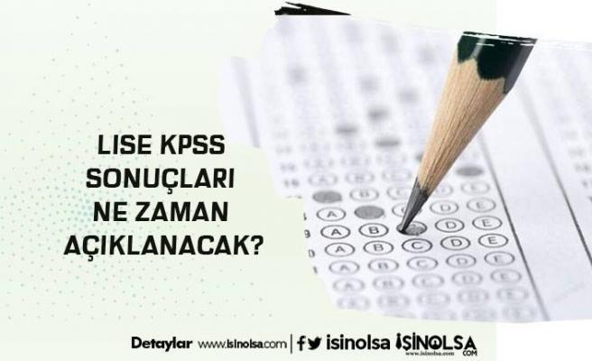 Lise KPSS Sonuçları Ne Zaman Açıklanacak?