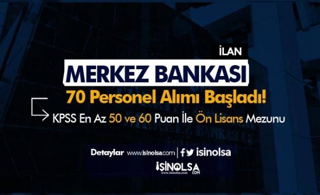 Merkez Bankası KPSS 50 ve 60 Puan İle 70 Personel Alımı Başladı!