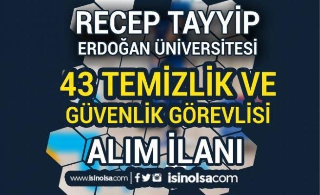 Recep Tayyip Erdoğan Üniversitesi 43 Güvenlik ve Temizlik Görevlisi Alıyor