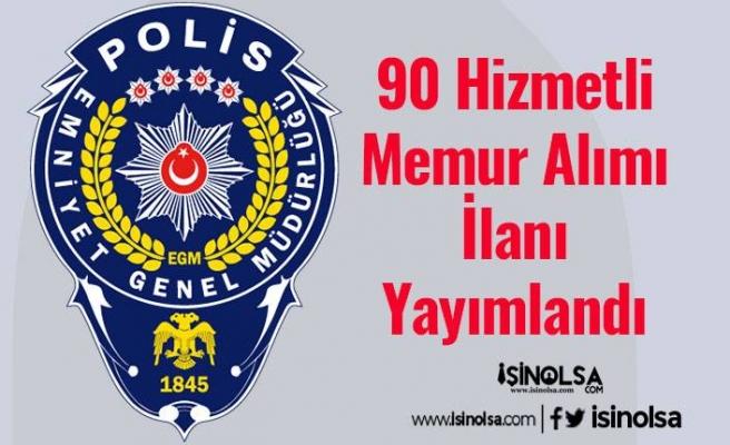 Emniyet Genel Müdürlüğü 90 Hizmetli Memur Alımı İlanı Yayımlandı