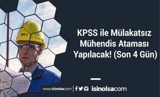 KPSS ile Mülakatsız Mühendis Ataması Yapılacak! (Son 4 Gün)